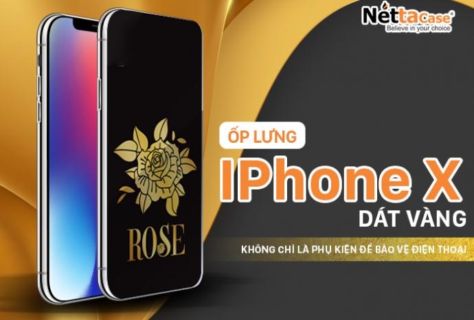 Ốp lưng Iphone X dát vàng - Không chỉ là phụ kiện để bảo vệ điện thoại