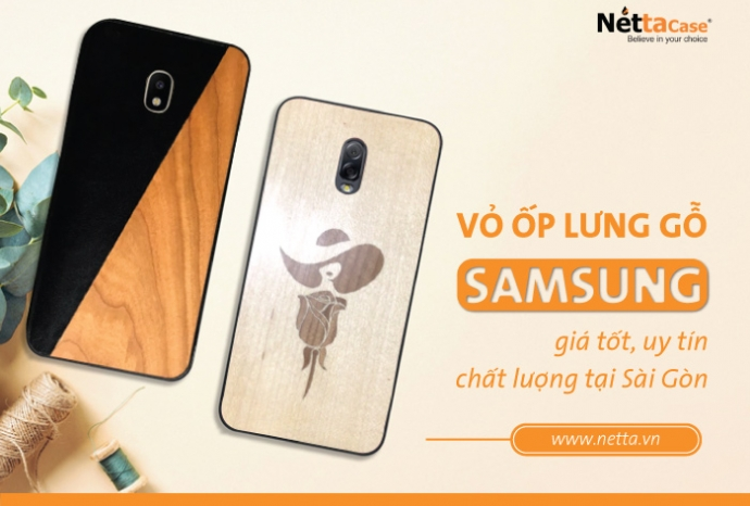 Đã tìm thấy địa chỉ làm vỏ ốp lưng gỗ Samsung giá tốt tại Sài Gòn