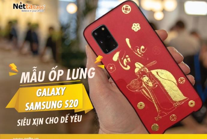 Mẫu Ốp lưng Galaxy Samsung S20 siêu xịn cho dế yêu